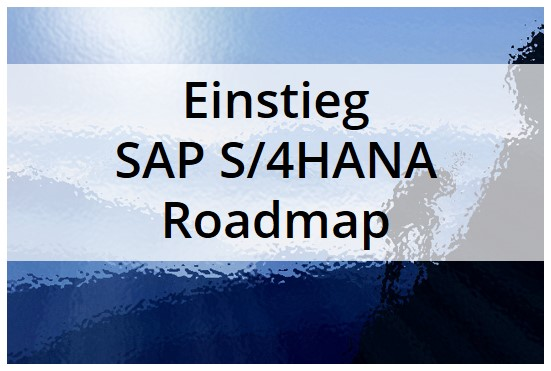 Einstieg SAP S/4HANA Roadmap